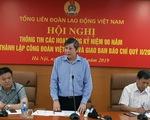 10 cán bộ công đoàn được tặng giải thưởng Nguyễn Văn Linh