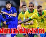 Cổ động viên Thái Lan 'mừng' vì trận giao hữu với Brazil bị hủy