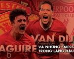 Van Dijk, Maguire và những