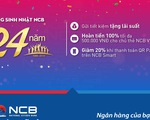 NCB dành nhiều ưu đãi cho khách hàng nhân sinh nhật thứ 24