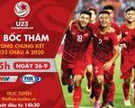 Lịch trực tiếp bốc thăm U23 châu Á 2020: Hồi hộp chờ bảng đấu của Việt Nam