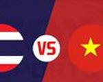 Lịch trực tiếp Thái Lan - Việt Nam ở vòng loại World Cup 2022