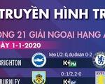 Lịch thi đấu Premier League ngày 1-1-2020