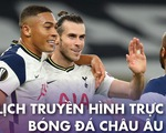 Lịch trực tiếp bóng đá châu Âu rạng sáng 27-10: Tottenham, AC Milan thi đấu