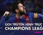 Lịch trực tiếp Champions League 29-10: Juventus gặp Barca