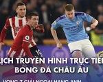 Lịch trực tiếp bóng đá châu Âu 31-10: Nhiều ông lớn ra sân