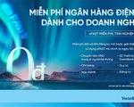 VietinBank miễn toàn bộ phí giao dịch trên ngân hàng điện tử dành cho doanh nghiệp