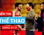 Điểm tin sáng 21-11: Fabregas giúp Monaco hạ PSG ở trận đấu sớm