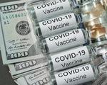 Giá vắc xin COVID-19: Những hợp đồng đầy bí ẩn của các hãng dược