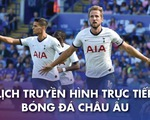 Lịch trực tiếp bóng đá châu Âu 20-12: Tottenham - Leicester, Man United - Leeds