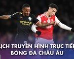 Lịch trực tiếp bóng đá châu Âu 23-12: Arsenal gặp Man City, Barca và Atletico Madrid ra sân