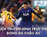Lịch trực tiếp bóng đá châu Âu 31-12: Tâm điểm Tottenham, Liverpool và thành Madrid