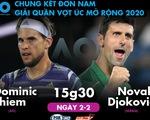 Lịch trực tiếp chung kết đơn nam Giải Úc mở rộng 2020: Djokovic - Thiem