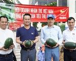 Hội Doanh nhân trẻ giải cứu 20 tấn dưa hấu cho nông dân, bán giá