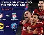 Lịch trực tiếp lượt đi vòng 16 đội Champions League: Atletico Madrid - Liverpool