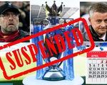Premier League nghỉ thi đấu đến ngày 4-4