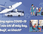 Phòng ngừa COVID-19 thế nào khi đi máy bay, xe buýt, xe khách...?