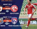 Lịch thi đấu AFC Cup 2020 của CLB TP.HCM và Than Quảng Ninh