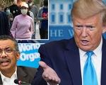 Dịch COVID-19 sáng 15-4: Ông Trump tuyên bố tạm ngừng tài trợ cho WHO