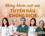 Ấn tượng Việt Nam: những khuôn mặt của tuyến đầu chống dịch