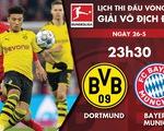 Lịch trực tiếp đại chiến Dortmund - Bayern Munich