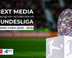 Next Media hợp tác toàn diện với Giải vô địch Đức trong 5 năm