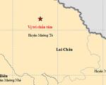 Động đất lại xảy ra ở Lai Châu