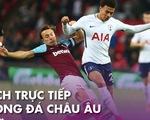 Lịch trực tiếp bóng đá châu Âu ngày 24-6: Tottenham, Barca xuất trận