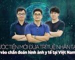 Bước tiến mới đưa trí tuệ nhân tạo vào chẩn đoán hình ảnh y tế tại Việt Nam