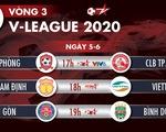 Lịch trực tiếp V-League 2020 ngày 5-6: CLB TP.HCM và Viettel xuất trận