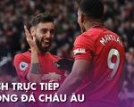 Lịch trực tiếp bóng đá châu Âu 14-7: Chờ Man United  vào tốp 3