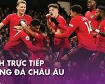 Lịch trực tiếp bóng đá châu Âu 10-7: Chờ Man United hạ Aston Villa