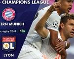 Lịch trực tiếp bán kết Champions League: Bayern Munich - Lyon