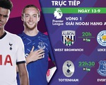 Lịch trực tiếp Premier League hôm nay: Tottenham - Everton