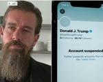 CEO Twitter bảo vệ lệnh cấm ông Trump, thừa nhận là '