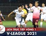 Lịch trực tiếp vòng 1 V-League 17-1: Kiatisak