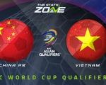 Chuyên gia châu Á dự đoán: Trung Quốc thắng Việt Nam 2-1