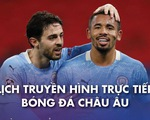 Lịch trực tiếp bóng đá châu Âu 27-2: Man City, Barca, Bayern ra sân