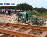 Lăng kính 24g: Hiểm họa tai nạn đường sắt từ nhân viên gác chắn