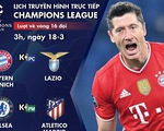 Lịch trực tiếp Champions League 18-3: Tâm điểm Chelsea - Atletico Madrid