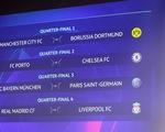 PSG đụng Bayern Munich, Real Madrid gặp Liverpool ở tứ kết Champions League