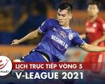Lịch trực tiếp vòng 5 V-League 2021: Nóng bỏng đại chiến Viettel - HAGL