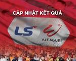 Cập nhật V-League: CLB Hà Nội thua trận, HAGL thắng, CLB TP.HCM bị thủng lưới 3 bàn