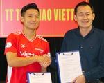 Bùi Tiến Dũng ký hợp đồng dài hạn với Viettel trước ngày