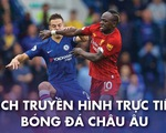 Lịch trực tiếp bóng đá châu Âu 5-3:
