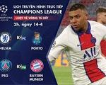 Lịch trực tiếp Champions League: Bayern gặp PSG, chờ