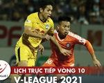Lịch trực tiếp vòng 10 V-League: Đai chiến HAGL - Hà Nội, hấp dẫn