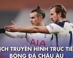 Lịch trực tiếp bóng đá châu Âu 4-4: Man United, Tottenham và Atletico Madrid ra sân