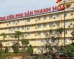 Bệnh viện Phụ sản Thanh Hóa bác thông tin có ca mắc COVID-19