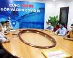 Hơn 25.000 tỉ đồng tiêm vắc xin COVID-19: Kêu gọi sự chung tay